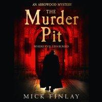 Murder Pit (An Arrowood Mystery, Book 2) - Mick Finlay - audiobook