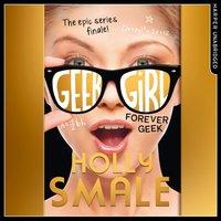 Forever Geek (Geek Girl, Book 6) - Holly Smale - audiobook