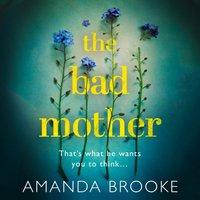 Bad Mother - Amanda Brooke - audiobook