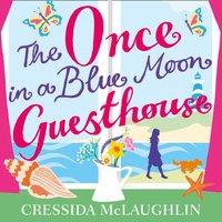 Once in a Blue Moon Guesthouse - Cressida McLaughlin - audiobook