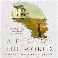 Piece of the World - Christina Baker Kline - audiobook