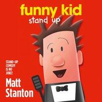 Funny Kid Stand Up (Funny Kid, Book 2) - Matt Stanton - audiobook