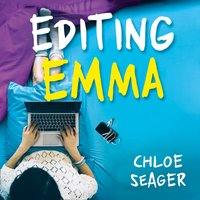 Editing Emma: Online you can choose who you want to be. If only real life were so easy... - Chloe Seager - audiobook