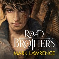 Road Brothers - Mark Lawrence - audiobook