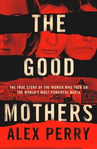 Good Mothers - Alex Perry - audiobook