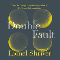 Double Fault - Lionel Shriver - audiobook
