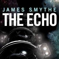 Echo - James Smythe - audiobook