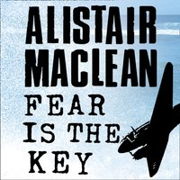Fear is the Key - Alistair MacLean - audiobook