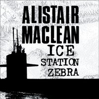 Ice Station Zebra - Alistair MacLean - audiobook