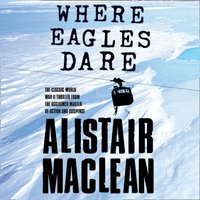 Where Eagles Dare - Alistair MacLean - audiobook