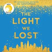 Light We Lost - Jill Santopolo - audiobook
