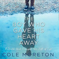 Boy Who Gave His Heart Away - Cole Moreton - audiobook