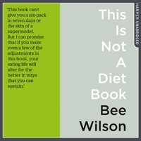This Is Not A Diet Book - Bee Wilson - audiobook