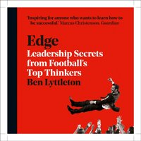 Edge: What Business Can Learn from Football - Ben Lyttleton - audiobook
