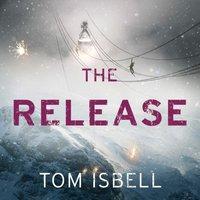 Release (The Hatchery, Book 3) - Tom Isbell - audiobook