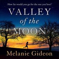 Valley Of The Moon - Melanie Gideon - audiobook