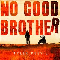 No Good Brother - Tyler Keevil - audiobook