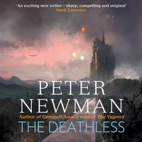 Deathless (The Deathless Trilogy, Book 1) - Peter Newman - audiobook