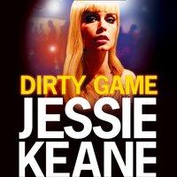 Dirty Game - Jessie Keane - audiobook