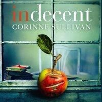 Indecent - Corinne Sullivan - audiobook