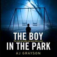 Boy In The Park - A. J. Grayson - audiobook