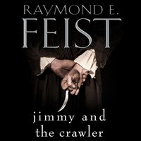 Jimmy and the Crawler - Raymond E. Feist - audiobook
