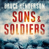 Sons and Soldiers - Bruce Henderson - audiobook