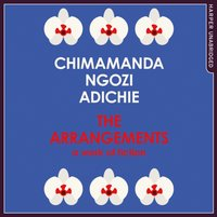 Arrangements - Chimamanda Ngozi Adichie - audiobook