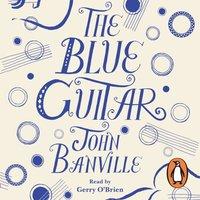 Blue Guitar - John Banville - audiobook