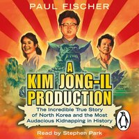Kim Jong-Il Production - Paul Fischer - audiobook