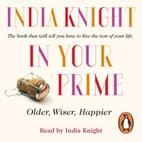 In Your Prime - India Knight - audiobook