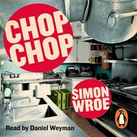 Chop Chop - Simon Wroe - audiobook