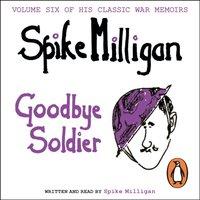 Goodbye Soldier - Spike Milligan - audiobook