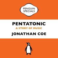 Pentatonic - Jonathan Coe - audiobook