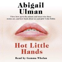 Hot Little Hands - Abigail Ulman - audiobook