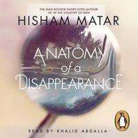 Anatomy of a Disappearance - Hisham Matar - audiobook