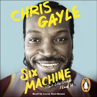 Six Machine - Chris Gayle - audiobook