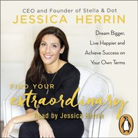 Find Your Extraordinary - Jessica Herrin - audiobook