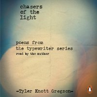 Chasers of the Light - Tyler Knott Gregson - audiobook