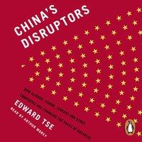 China's Disruptors - Edward Tse - audiobook