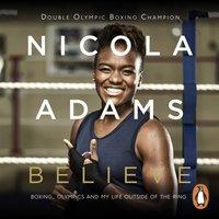 Believe - Nicola Adams - audiobook