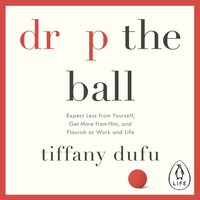 Drop the Ball - Tiffany Dufu - audiobook