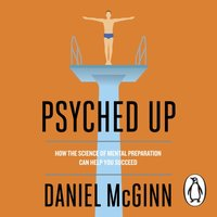 Psyched Up - Daniel McGinn - audiobook
