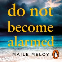 Do Not Become Alarmed - Maile Meloy - audiobook