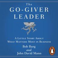 Go-Giver Leader - Bob Burg - audiobook