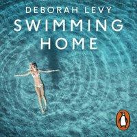 Swimming Home - Deborah Levy - audiobook