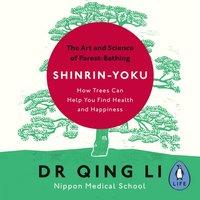Shinrin-Yoku - Dr Qing Li - audiobook
