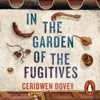 In the Garden of the Fugitives - Ceridwen Dovey - audiobook