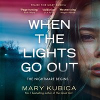 When The Lights Go Out - Mary Kubica - audiobook