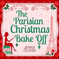 Parisian Christmas Bake Off - Jenny Oliver - audiobook